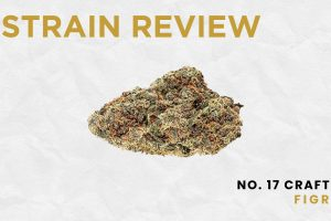 Legal Cannabis Strain Review: No.17 Craft - FIGR