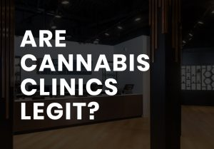 are cannabis clinics legit?